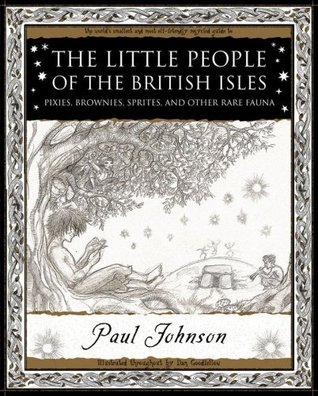 The Little People of the British Isles: Pixies, Br...