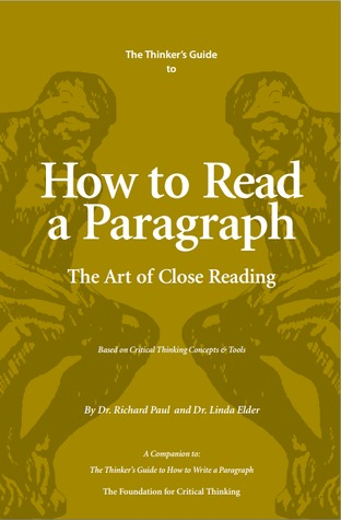 The Thinker's Guide to How to Read A Paragraph: Th...