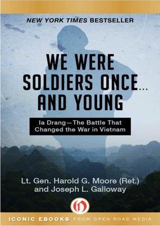 We Were Soldiers Once . . . and Young: Ia Drang-Th...