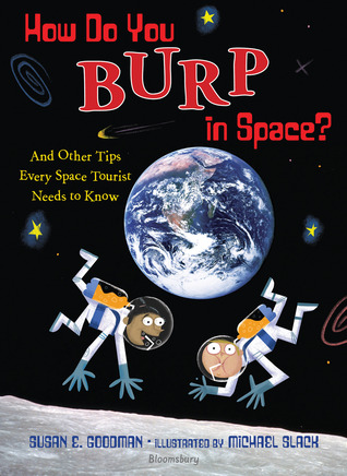 How Do You Burp in Space?: And Other Tips Every Sp...
