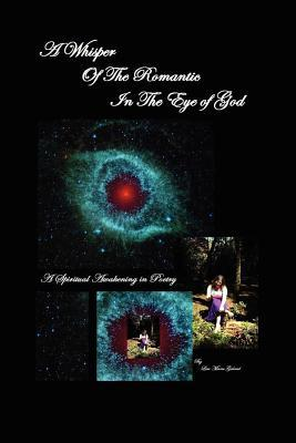 A Whisper of the Romantic in the Eye of God