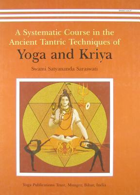 A Systematic Course In The Ancient Tantric Techniq...