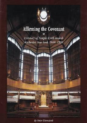 Affirming the Convenant: A History of Temple B'Rit...