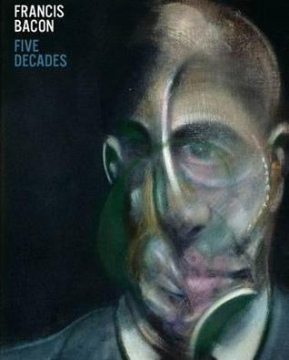 Francis Bacon: Five Decades. Edited by Anthony Bon...