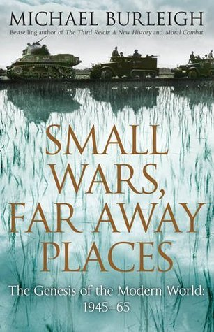 Small Wars, Far Away Places- The Genesis of the Mo...