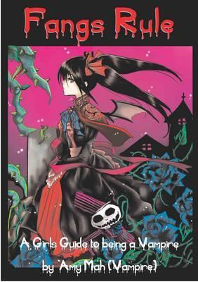 Fangs Rule: A Girls Guide to Being a Vampire