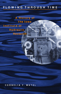 Flowing Through Time: A History of the Iowa Instit...
