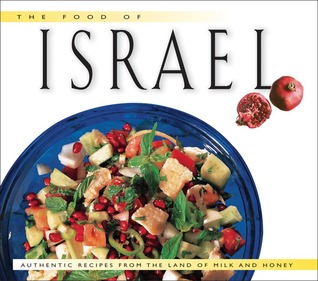 The Food of Israel: Authentic Recipes from the Lan...