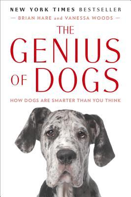 The Genius of Dogs: How Dogs Are Smarter Than You ...