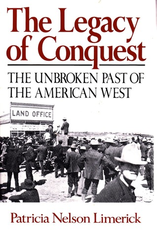 The Legacy of Conquest: The Unbroken Past of the A...