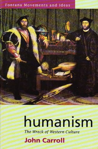 Humanism: The Wreck of Western Culture