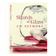 Shards of Glass - A Little Girl's Journey Back int...
