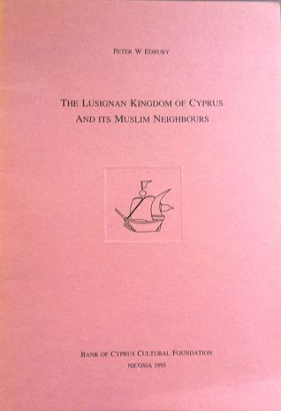 The Lusignan Kingdom of Cyprus and its Muslim Neig...
