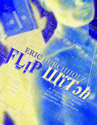 Flip Witch: A Practical Guide For Travelling Betwe...