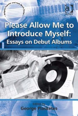 Please Allow Me to Introduce Myself: Essays on Deb...