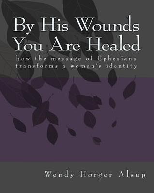 By His Wounds You Are Healed: how the message of E...