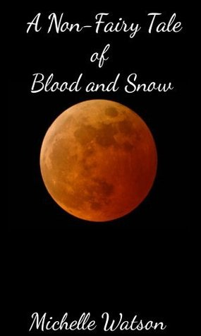A Non-Fairy Tale of Blood and Snow