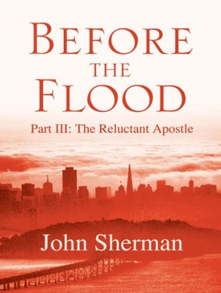 Before the Flood: The Reluctant Apostle