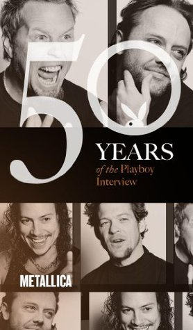 Metallica: The Playboy Interview (50 Years of the ...