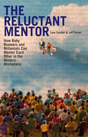 The Reluctant Mentor: How Baby Boomers and Milleni...