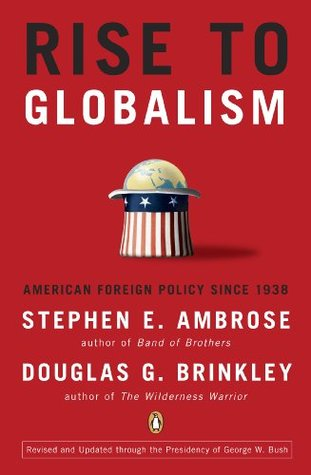 Rise to Globalism: American Foreign Policy Since 1...