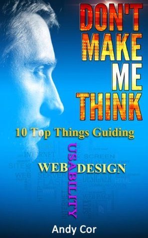 Don't Make Me Think: 10 Top Things Guiding Web Usa...