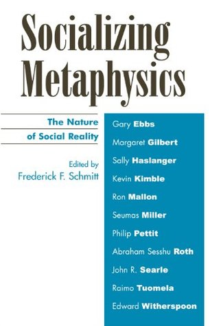 Socializing Metaphysics: The Nature of Social Real...