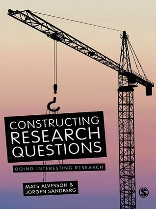 Constructing Research Questions: Doing Interesting...
