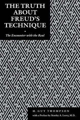 The Truth about Freud's Technique: The Encounter w...