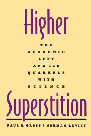 Higher Superstition: The Academic Left and Its Qua...