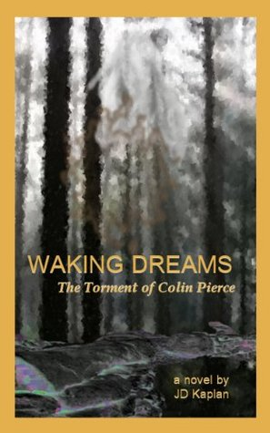 Waking Dreams: The Torment of Colin Pierce