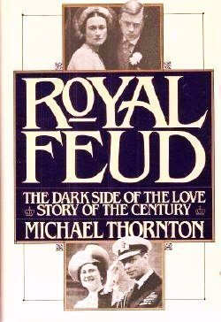 Royal Feud: The Dark Side of the Love Story of the...