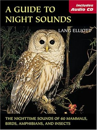 A Guide to Night Sounds: The Nighttime Sounds of 6...