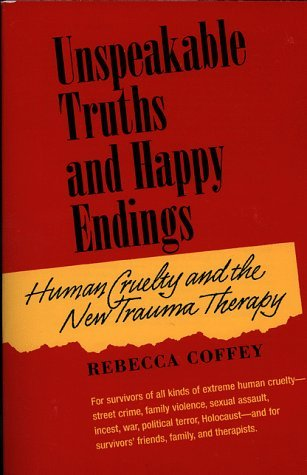 Unspeakable Truths and Happy Endings: Human Cruelt...