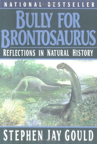 Bully for Brontosaurus: Reflections in Natural His...