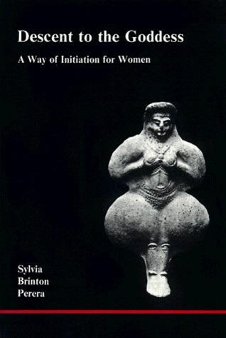 Descent to the Goddess: A Way of Initiation for Wo...