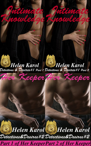 Intimate Knowledge Parts 1&2 / Her Keeper Parts 1&...