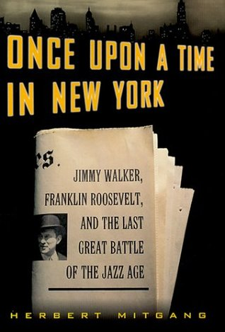 Once Upon a Time in New York: Jimmy Walker, Frankl...