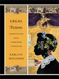 Legal Fictions: Constituting Race, Composing Liter...