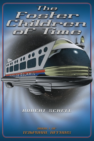 The Foster Children of Time (Temporal Affairs, Boo...