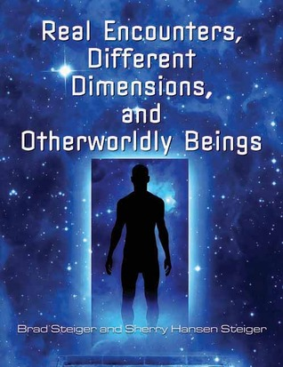 Real Encounters, Different Dimensions and Otherwor...
