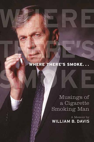 Where There's Smoke...: Musings of a Cigarette Smo...