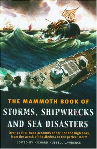 The Mammoth Book of Storms, Shipwrecks and Sea Dis...