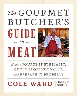 The Gourmet Butcher's Guide to Meat: How to Source...