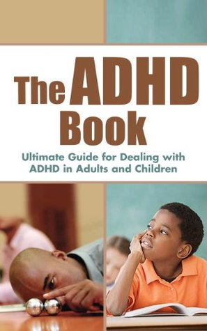 The ADHD Book: Ultimate Guide for Dealing with ADH...