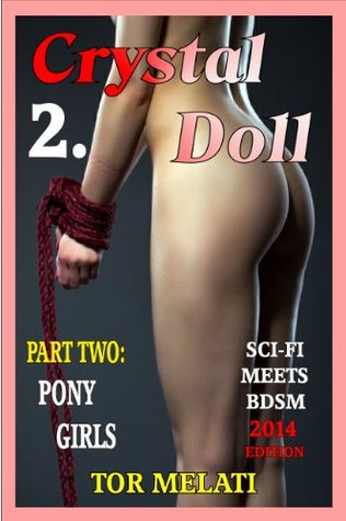 CRYSTAL DOLL Part Two: Pony-girls.