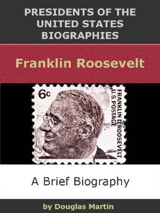 Franklin Roosevelt (Presidents of the United State...