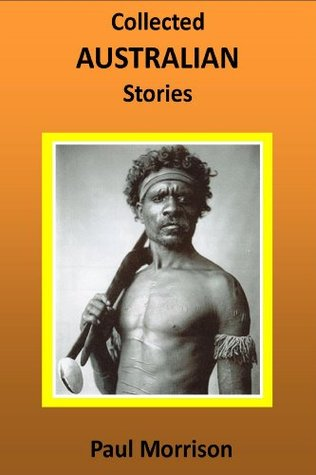 Collected Australian Stories (Collected Stories)