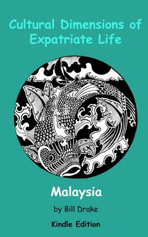 Cultural Dimensions of Expatriate Life in Malaysia...