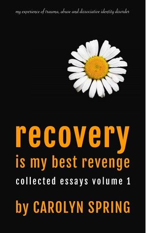 Recovery is my best revenge: My experience of trau...